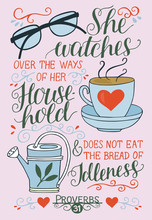 Hand Lettering With Bible Verses She Watches Over The Ways Of Her Household. Proverbs 31