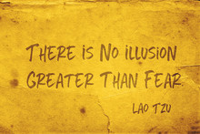 Fear Illusion Lao Tzu