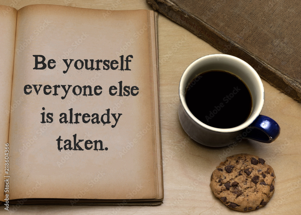 Fototapeta Be yourself everyone else is already taken.