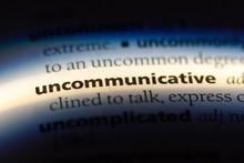 Uncommunicative