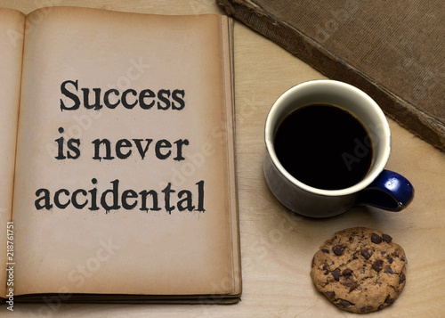 Success is never accidental Wallpaper Mural