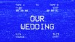 canvas print picture - An old damaged VHS tape tracking a bad signal coming from a double deck, with the text Our wedding.