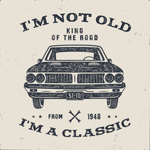 70 Birthday Anniversary Gift Brochure. I M Not Old I M A Classic, King Of The Road Words With Classic Car. Born In 1948. Distressed Retro Style Poster, Tee. Stock Vector Isolated On White Background