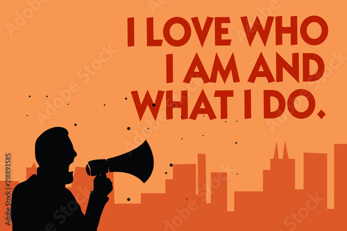 Fotografie, Obraz Text sign showing I Love Who I Am And What I Do