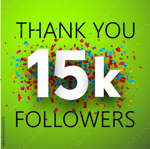 Thank you, 15k followers. Card with colorful confetti. Fototapeta
