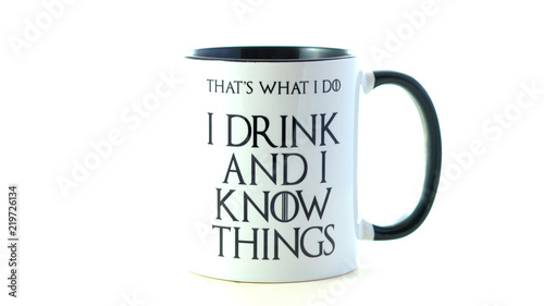 Obraz na plátně  I drink and I know things quote coffee mug on white background.
