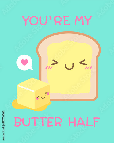 """Cute bread and butter illustration with pun quote """"You're my butter half"""" for valentine's day card design"""