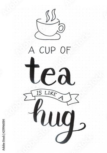 """Fototapeta """"Filiżanką herbaty jest jak uścisk"""""""