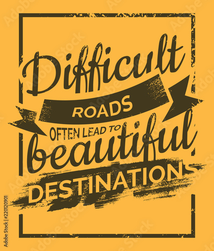 Stampa su Tela  Difficult Roads often lead to beautiful Destinations