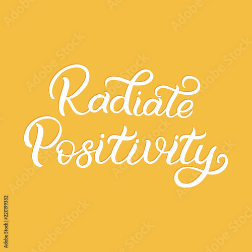 In de dag Positive Typography Hand drawn lettering card. The inscription: Radiate Positivity. Perfect design for greeting cards, posters, T-shirts, banners, print invitations.