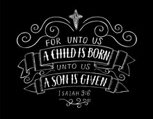 Bible Christmas Lettering For Unto Us A Child Is Born On Black Background.