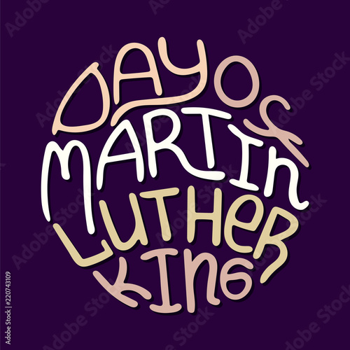 Photo  Round modern hand-drawn illustration with lettering - Day of Martin Luther King