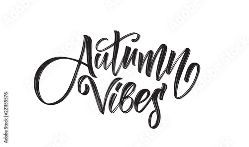 Papiers peints Positive Typography Vector illustration: Handwritten brush lettering composition of Autumn Vibes