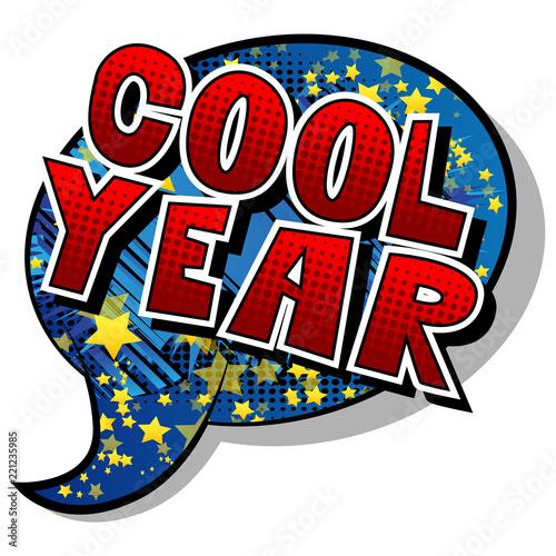 Fotografia  Cool Year - Vector illustrated comic book style phrase.