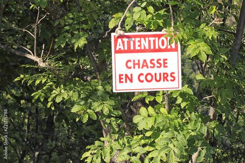 Panneau signalétique - Attention chasse en cours -