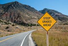 Steep Grades Warning Sign:  A ...