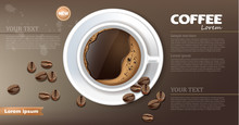 Coffee Cup Banner Vector Realistic. Product Placement Mock Up. Dark Beans, Coffee Background. Top View 3d Illustrations
