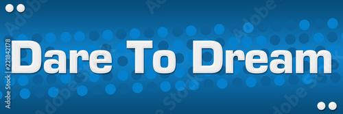 Dare To Dream Blue Dots Background