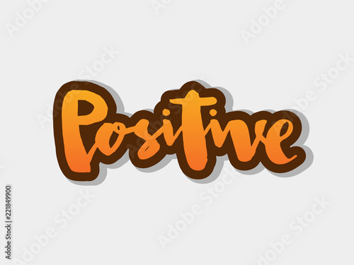 Staande foto Positive Typography Vector illustration of positive text for logotype, flyer, banner, postcard, greeting card.