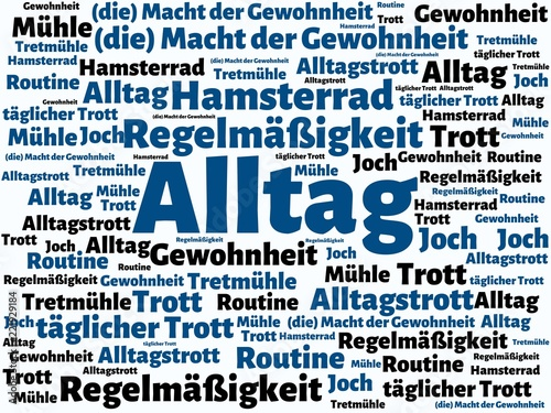 Foto  Das Wort - Alltag - abgebildet in einer Wortwolke mit zusammenhängenden Wörtern