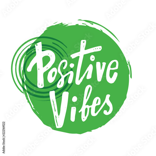 Positive vibes. Hand lettering inscription. Motivation quote.
