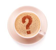 Cup Of Coffee With Question Mark  On Foam. I Like Coffee Break. FAQ