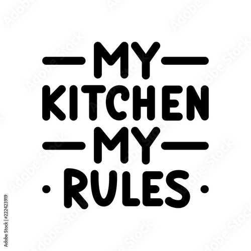 Tablou Canvas My kitchen, my rules