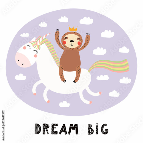 Deurstickers Illustraties Hand drawn vector illustration of a cute funny sloth flying a unicorn in the sky, with quote Dream big. Isolated objects on white background. Scandinavian style flat design. Concept for children print
