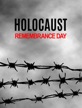 We Will Never Forget. Holocaust Remembrance Day. International Day Of Fascist Concentration Camps And Ghetto Prisoners Liberation Card. Wire With Spikes On Grey Sky Background. Vector Illustration..