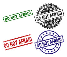 DO NOT AFRAID Seal Prints With Damaged Style. Black, Green,red,blue Vector Rubber Prints Of DO NOT AFRAID Tag With Unclean Style. Rubber Seals With Circle, Rectangle, Medallion Shapes.