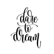 Dare To Dream - Hand Lettering Inscription Text
