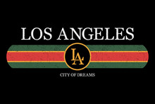 Los Angeles Slogan Graphic For T-shirt. Fashion Typography Print For Design Clothes And Tee Shirt. Vector Illustration.