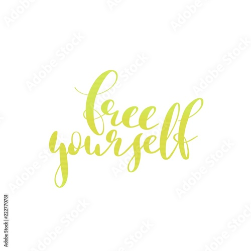 free yourself yellow hand lettering inscription, calligraphy