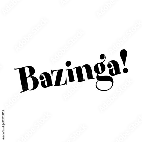 Photo Bazinga! Sarcastic text