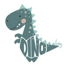 Dinosaur Baby Cute Print. Dino Boy Slogan And Lettering.