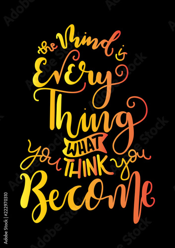 Hand Lettered The Mind Is Everything What You Think You Become