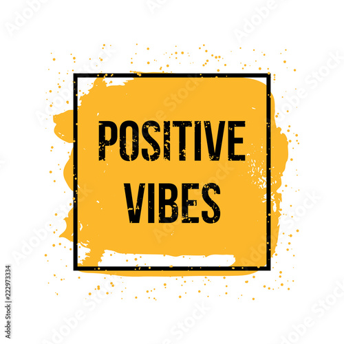 Staande foto Positive Typography Positive vibes. motivation quote. vector concept for design
