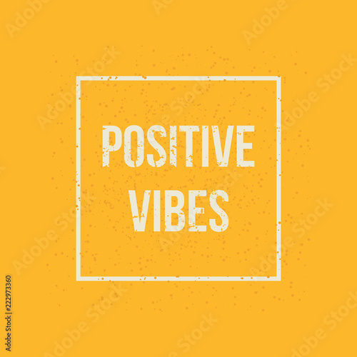 Positive vibes. motivation quote. vector concept for design