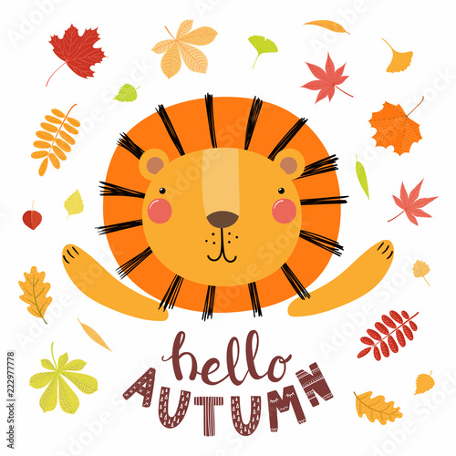 Photo Stands Illustrations Hand drawn vector illustration of a cute lion, with colorful falling leaves, quote Hello autumn. Isolated objects on white. Scandinavian style flat design. Concept for children print.