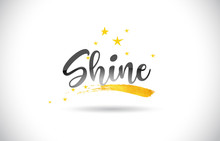 Shine Word Vector Text With Golden Stars Trail And Handwritten Curved Font.