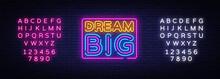 Dream Big Neon Text Vector. Dr...