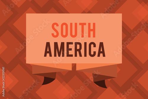 Fotografie, Tablou  Conceptual hand writing showing South America