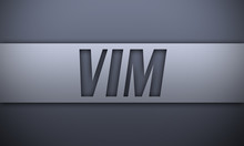 Vim - Word On Silver Background