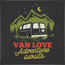 Vintage Hand Drawn Camp Logo Badge. Van Love - Adenture Awaits Quote. Happy Camper In Mountains Concept. Perfect For T-Shirt, Mug, Sticker. Stock Vector Emblem Isolated On Dark Background