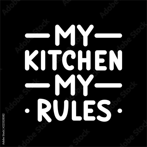 Fotomural My kitchen, my rules