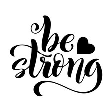 Be Strong. Modern Calligraphy ...