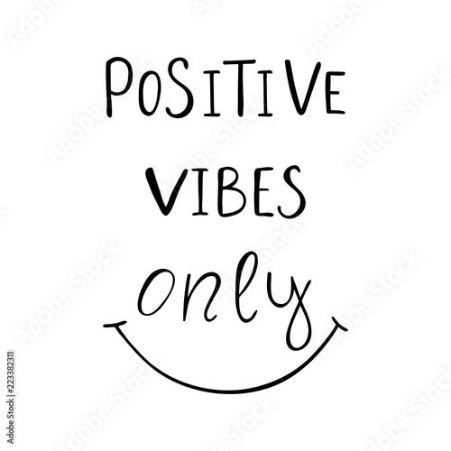 Photo  Positive vibes only inspiration quote about happiness.