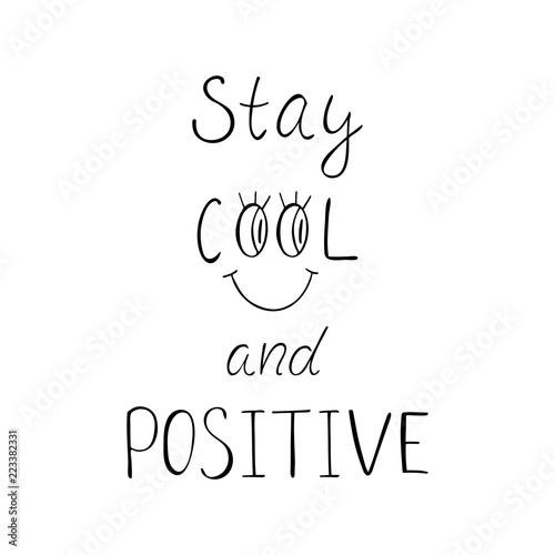 Photo  Stay cool and positive motivation phrase.