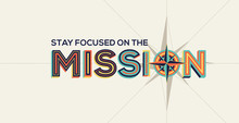 Mission Quote In Geometrical Style. Mission Concept In Modern Typography.