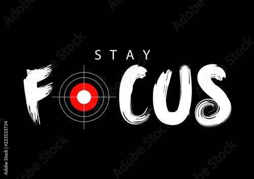 Fotografía  Stay focus typography. Motivational quote.